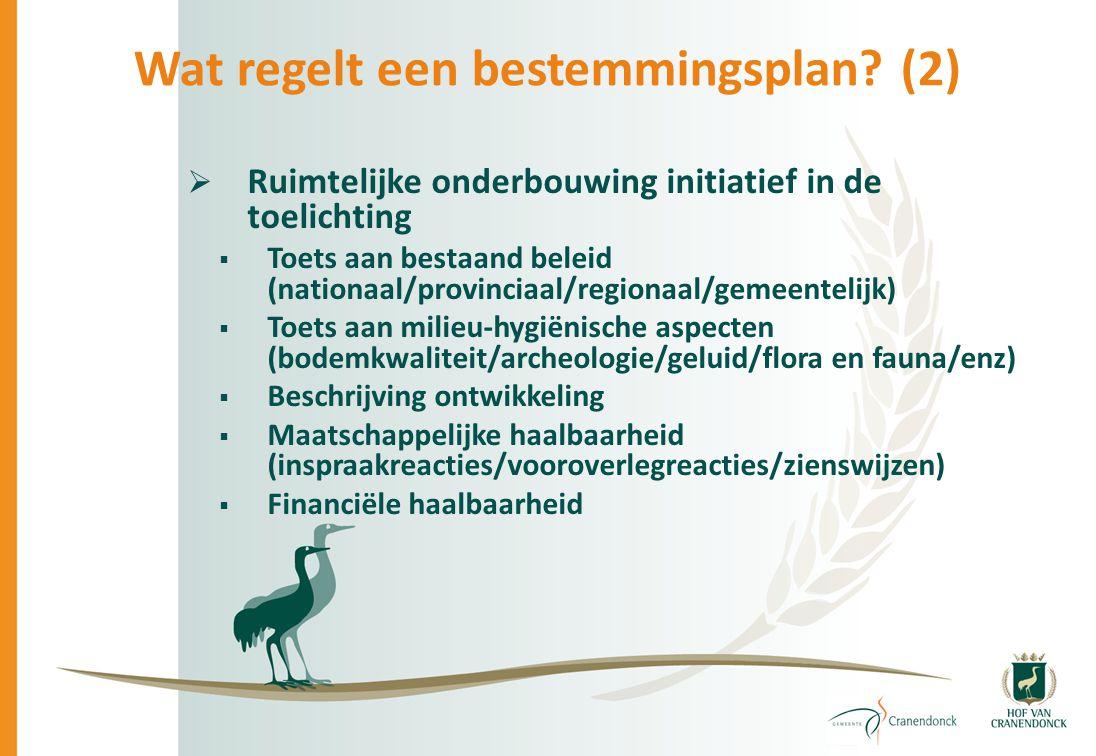  Ruimtelijke onderbouwing initiatief in de toelichting  Toets aan bestaand beleid (nationaal/provinciaal/regionaal/gemeentelijk)  Toets aan milieu-
