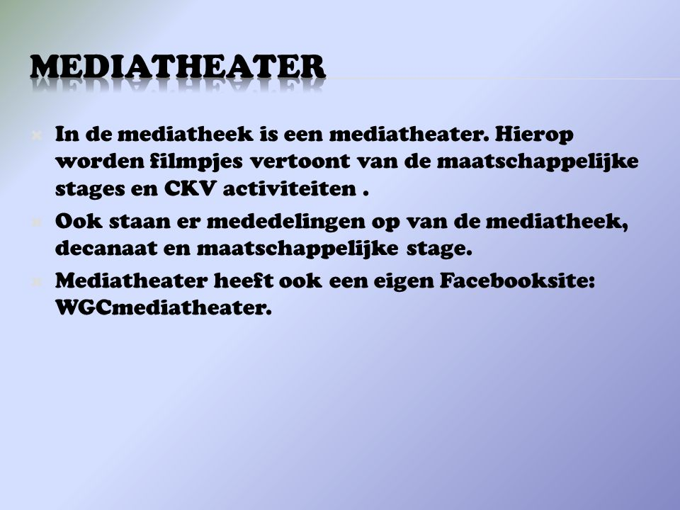  In de mediatheek is een mediatheater.