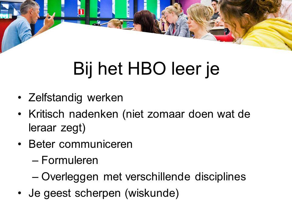 MBO-HBO Bij het MBO voer je opdrachten uit; bij het HBO formuleer je zelf de opdracht Bij het MBO ben je blij als je een probleem opgelost hebt; bij het HBO denk je in alternatieven Bij het HBO moet je de gekozen oplossing nog beter motiveren