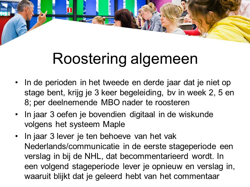 Rooster Friese Poort Drachten voorbeeld 2010-2011 Begeleiding door B.J.