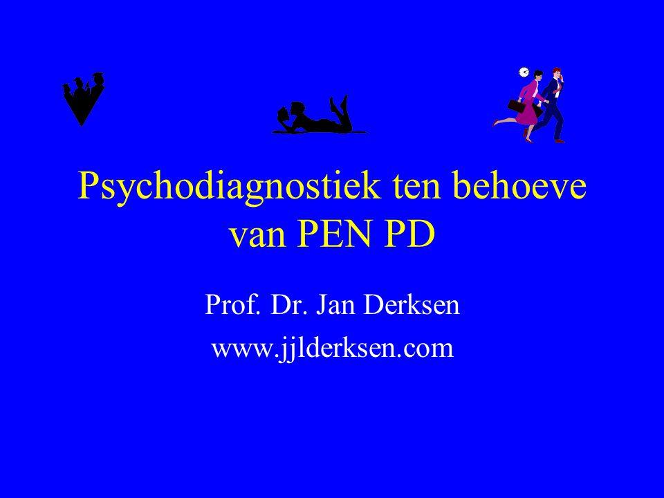 Psychodiagnostiek ten behoeve van PEN PD Prof. Dr. Jan Derksen www.jjlderksen.com