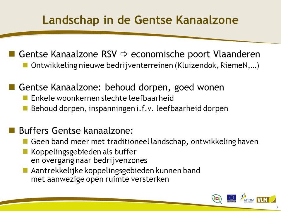 7 Landschap in de Gentse Kanaalzone Gentse Kanaalzone RSV  economische poort Vlaanderen Ontwikkeling nieuwe bedrijventerreinen (Kluizendok, RiemeN,…) Gentse Kanaalzone: behoud dorpen, goed wonen Enkele woonkernen slechte leefbaarheid Behoud dorpen, inspanningen i.f.v.