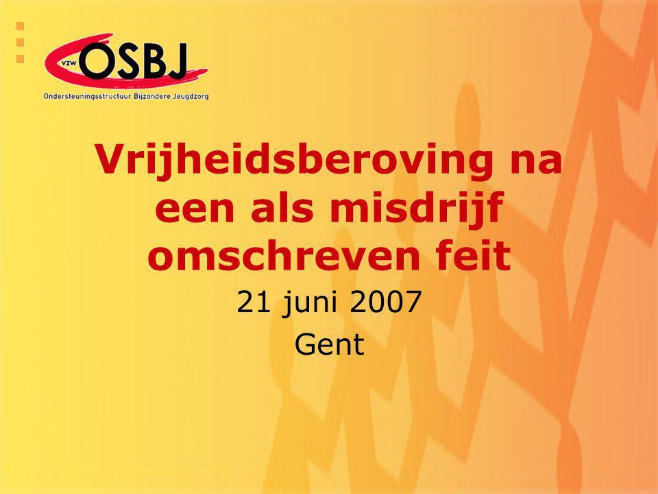 Vrijheidsberoving na een als misdrijf omschreven feit 21 juni 2007 Gent