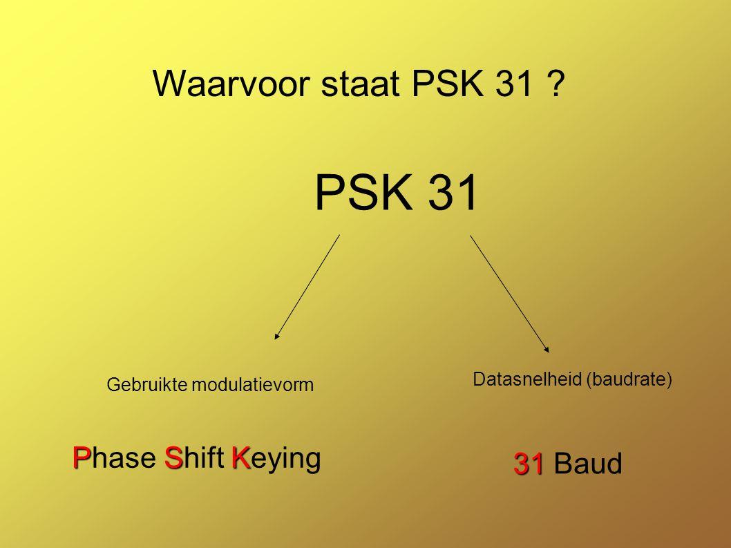 Wat is PSK 31 .