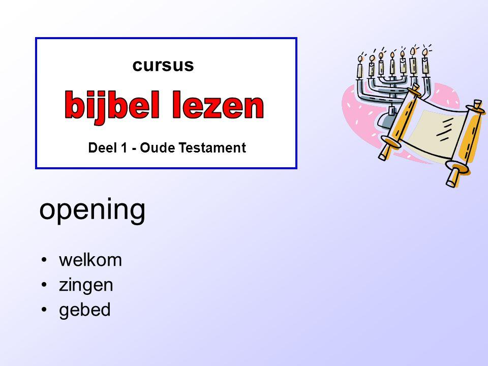 cursus Deel 1 - Oude Testament opening welkom zingen gebed