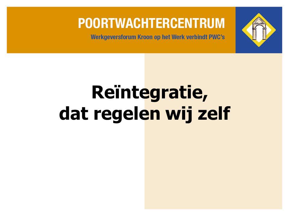 Reïntegratie, dat regelen we zelf Activiteiten PWC Hoofdtaken: ● Netwerk; ● Max.