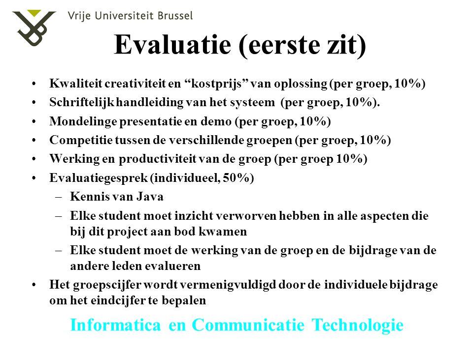 """Informatica en Communicatie Technologie Evaluatie (eerste zit) Kwaliteit creativiteit en """"kostprijs"""" van oplossing (per groep, 10%) Schriftelijk handl"""