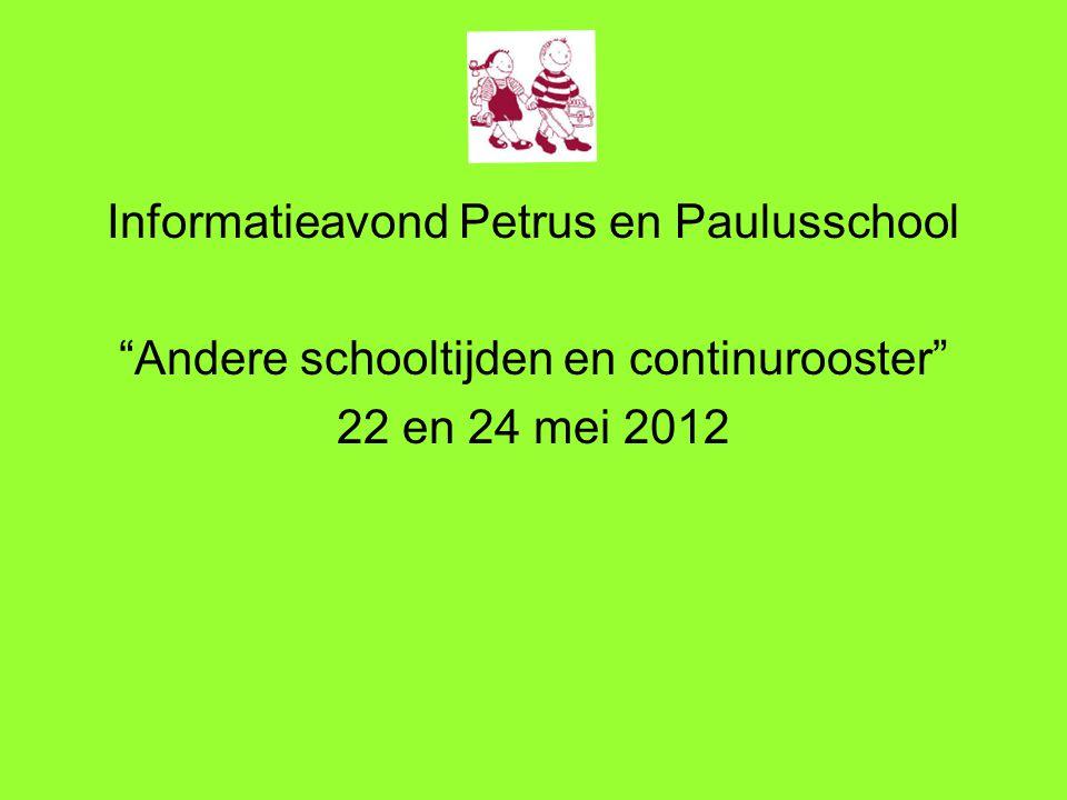 """Informatieavond Petrus en Paulusschool """"Andere schooltijden en continurooster"""" 22 en 24 mei 2012"""