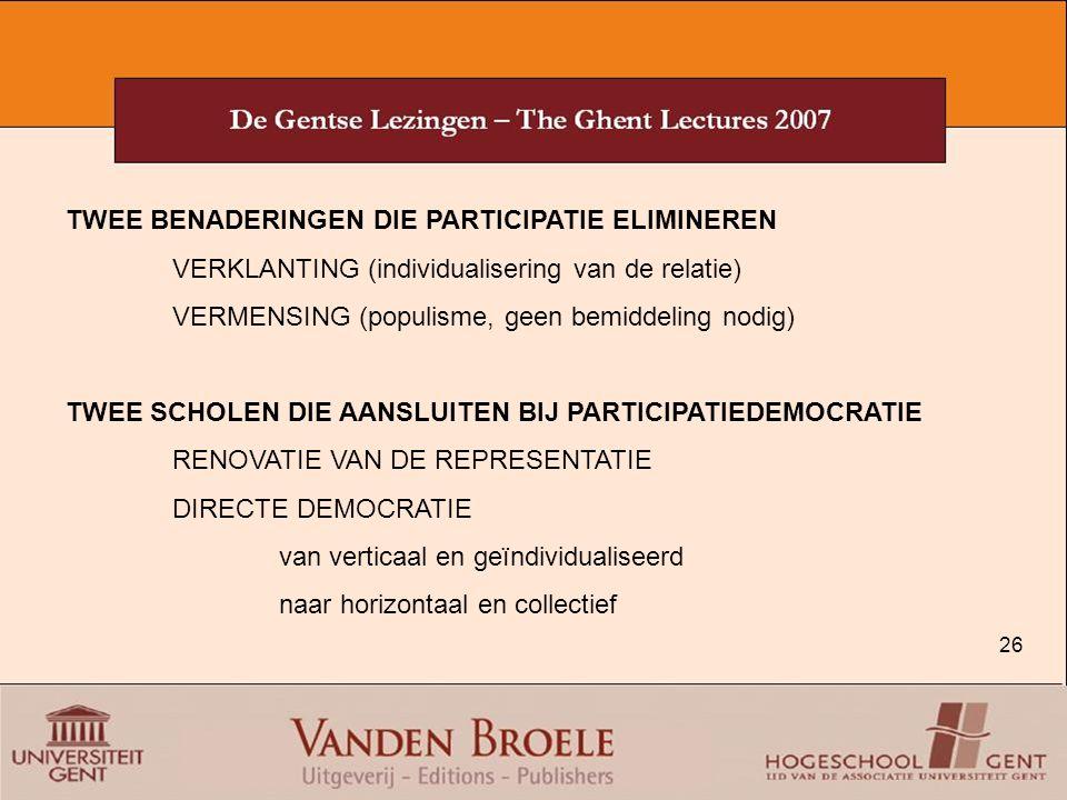 26 TWEE BENADERINGEN DIE PARTICIPATIE ELIMINEREN VERKLANTING (individualisering van de relatie) VERMENSING (populisme, geen bemiddeling nodig) TWEE SC