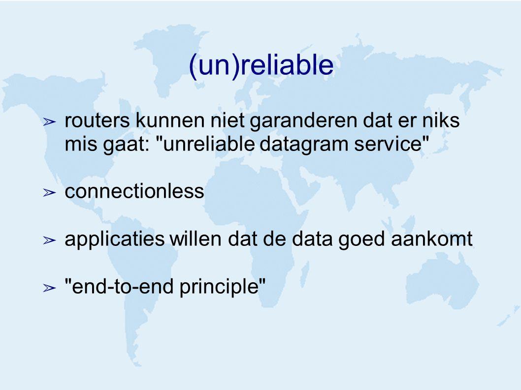 (un)reliable ➢ routers kunnen niet garanderen dat er niks mis gaat: unreliable datagram service ➢ connectionless ➢ applicaties willen dat de data goed aankomt ➢ end-to-end principle