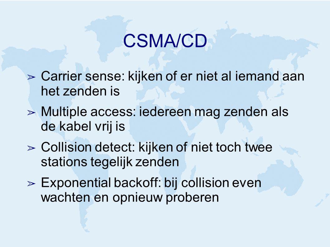 CSMA/CD ➢ Carrier sense: kijken of er niet al iemand aan het zenden is ➢ Multiple access: iedereen mag zenden als de kabel vrij is ➢ Collision detect: kijken of niet toch twee stations tegelijk zenden ➢ Exponential backoff: bij collision even wachten en opnieuw proberen