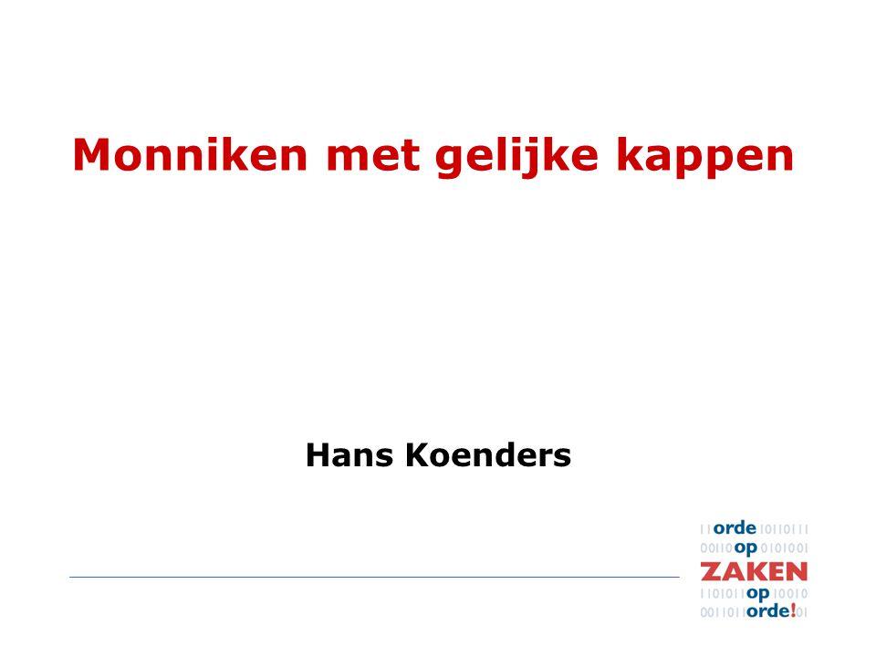 Monniken met gelijke kappen Hans Koenders