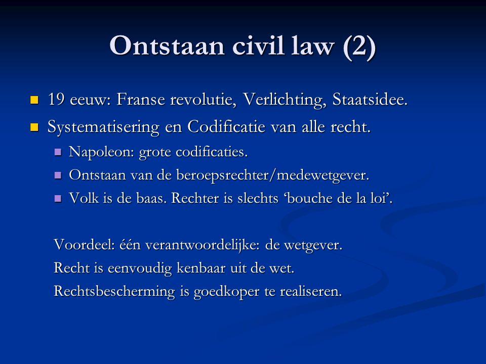 Ontstaan civil law (2) 19 eeuw: Franse revolutie, Verlichting, Staatsidee.