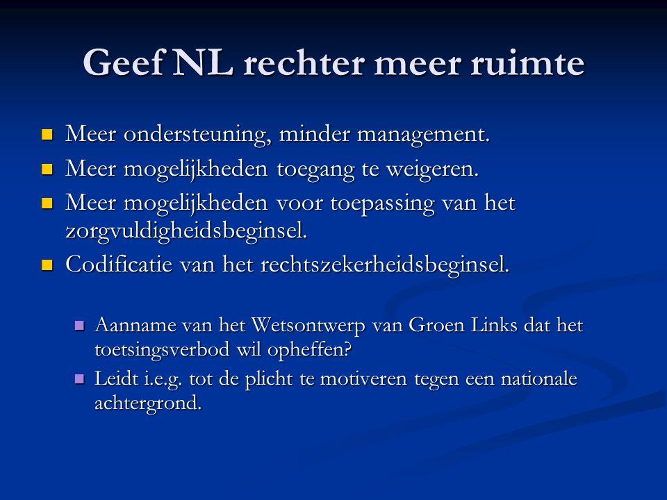 Geef NL rechter meer ruimte Meer ondersteuning, minder management.
