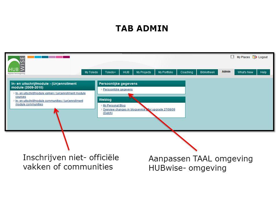 TAB ADMIN Inschrijven niet- officiële vakken of communities Aanpassen TAAL omgeving HUBwise- omgeving