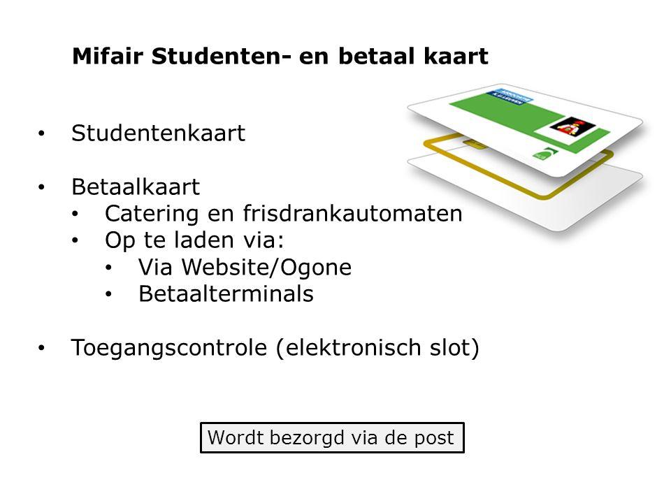 Mifair Studenten- en betaal kaart Wordt bezorgd via de post Studentenkaart Betaalkaart Catering en frisdrankautomaten Op te laden via: Via Website/Ogone Betaalterminals Toegangscontrole (elektronisch slot)