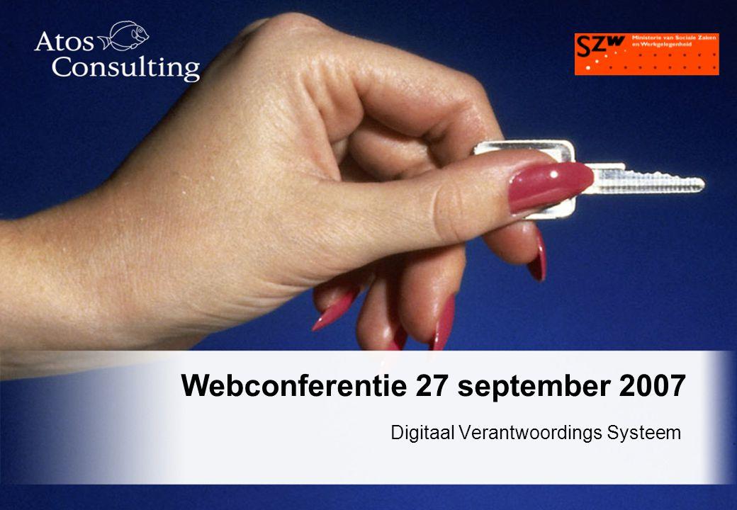 Digitaal Verantwoordings Systeem Webconferentie 27 september 2007 Digitaal Verantwoordings Systeem