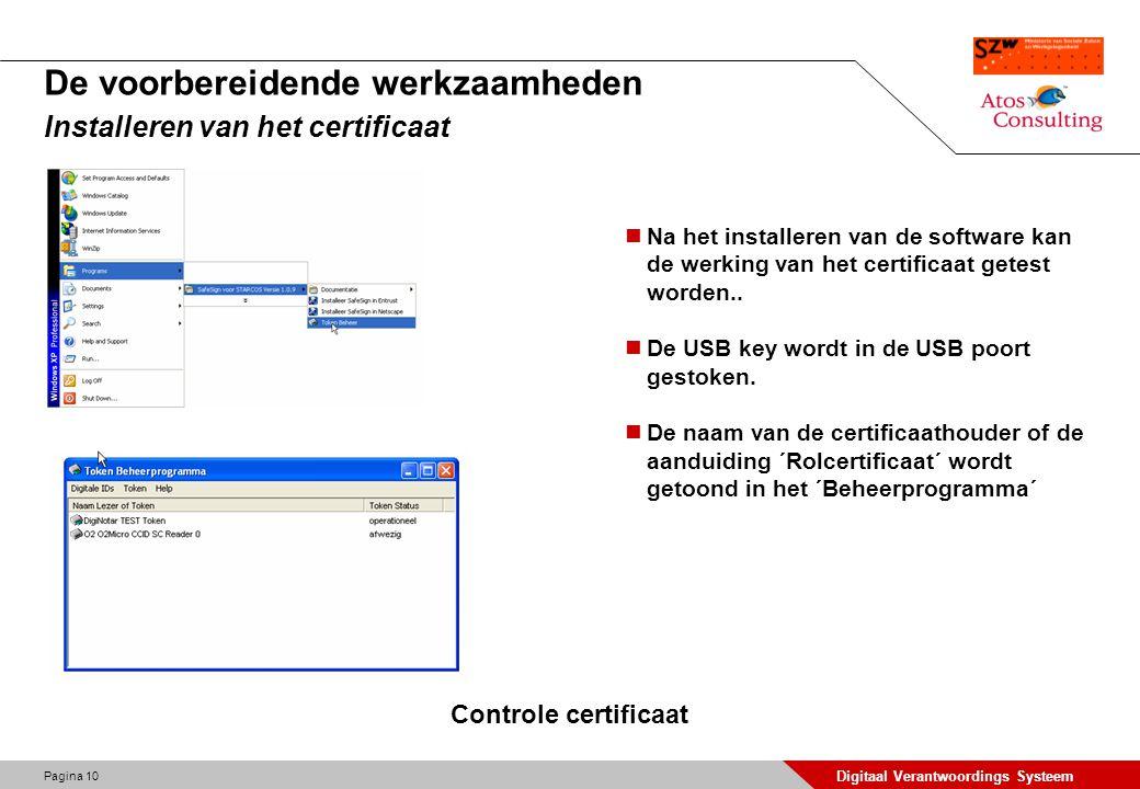 Pagina 10 Digitaal Verantwoordings Systeem De voorbereidende werkzaamheden Installeren van het certificaat Na het installeren van de software kan de w