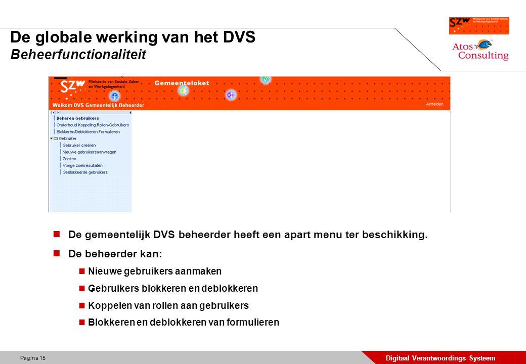 Pagina 15 Digitaal Verantwoordings Systeem De globale werking van het DVS Beheerfunctionaliteit De gemeentelijk DVS beheerder heeft een apart menu ter