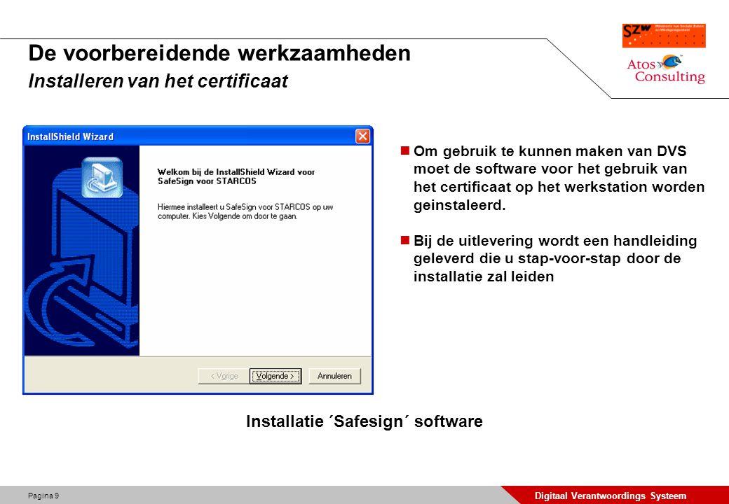 Pagina 10 Digitaal Verantwoordings Systeem De voorbereidende werkzaamheden Installeren van het certificaat Na het installeren van de software kan de werking van het certificaat getest worden..