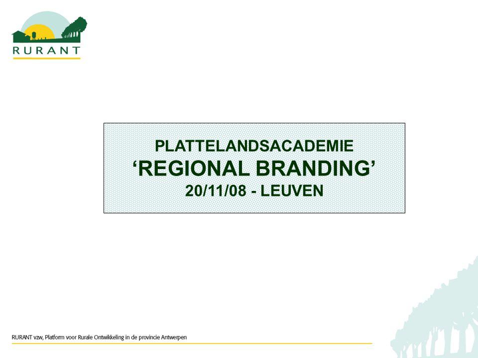 PLATTELANDSACADEMIE 'REGIONAL BRANDING' 20/11/08 - LEUVEN