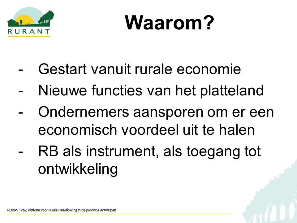 Wat we beogen: -Stimulering regionale economie -Benutting en behoud eigenschappen van de regio -Hogere omzet ondernemers -Nieuwe netwerken tussen sectoren, innoverende projecten Waarom?