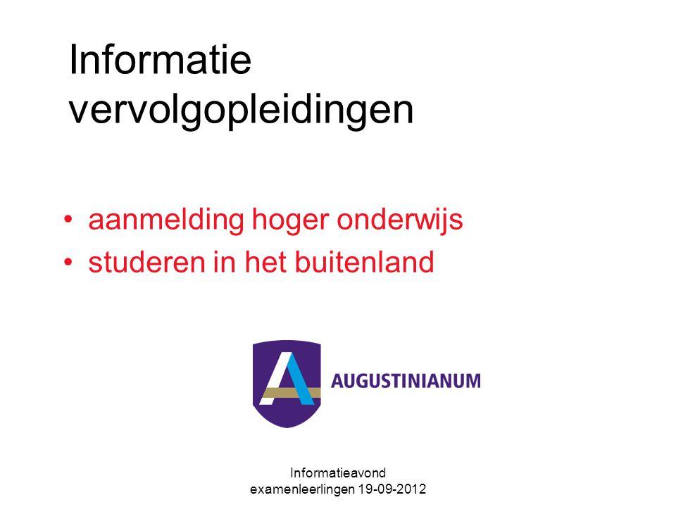 Informatieavond examenleerlingen 19-09-2012 Informatie vervolgopleidingen aanmelding hoger onderwijs studeren in het buitenland