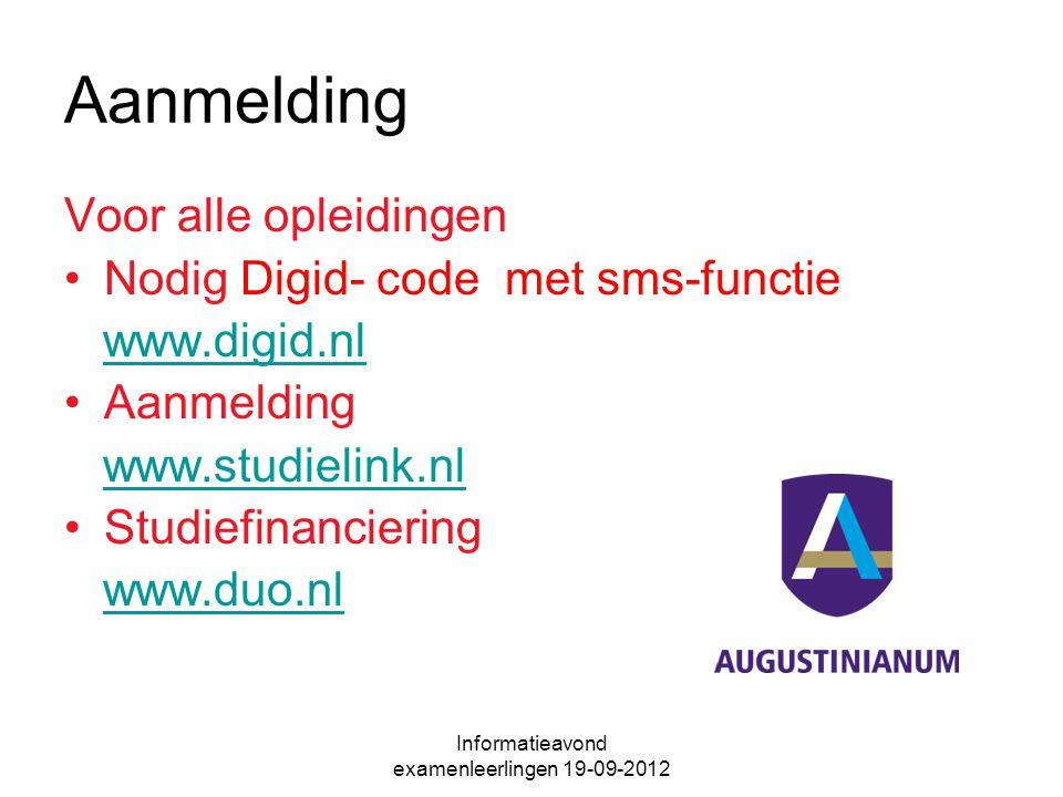 Aanmelding Voor alle opleidingen Nodig Digid- code met sms-functie www.digid.nl Aanmelding www.studielink.nl Studiefinanciering www.duo.nl