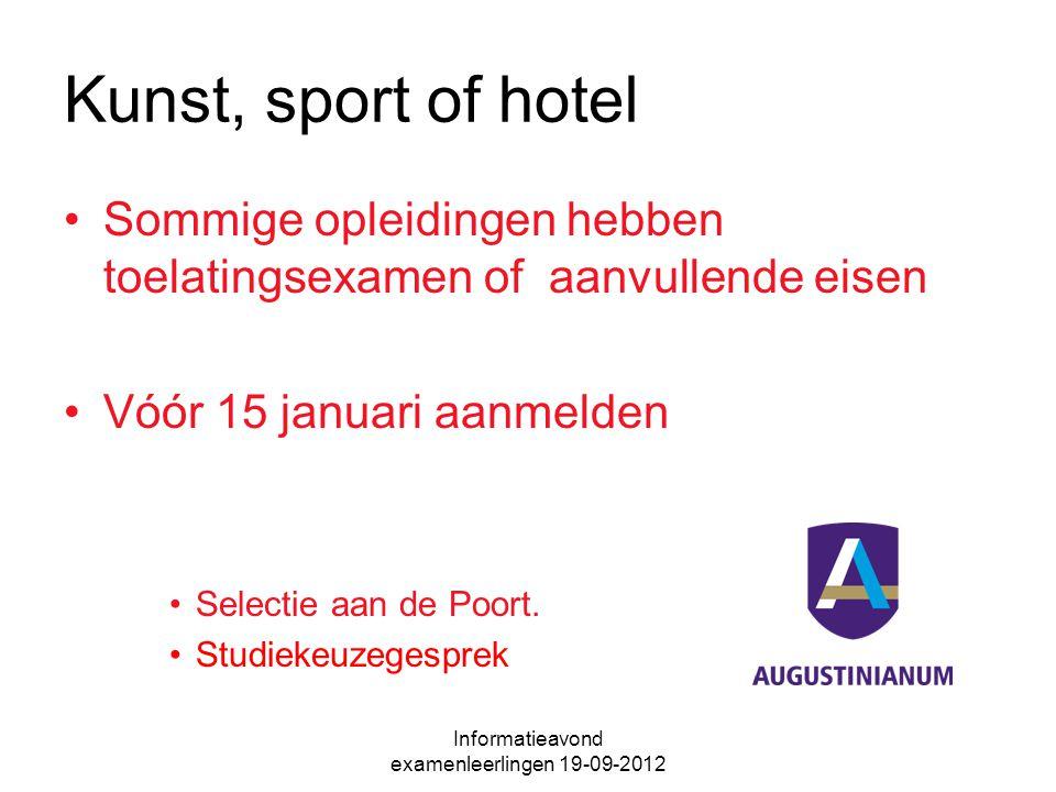Kunst, sport of hotel Sommige opleidingen hebben toelatingsexamen of aanvullende eisen Vóór 15 januari aanmelden Selectie aan de Poort. Studiekeuzeges