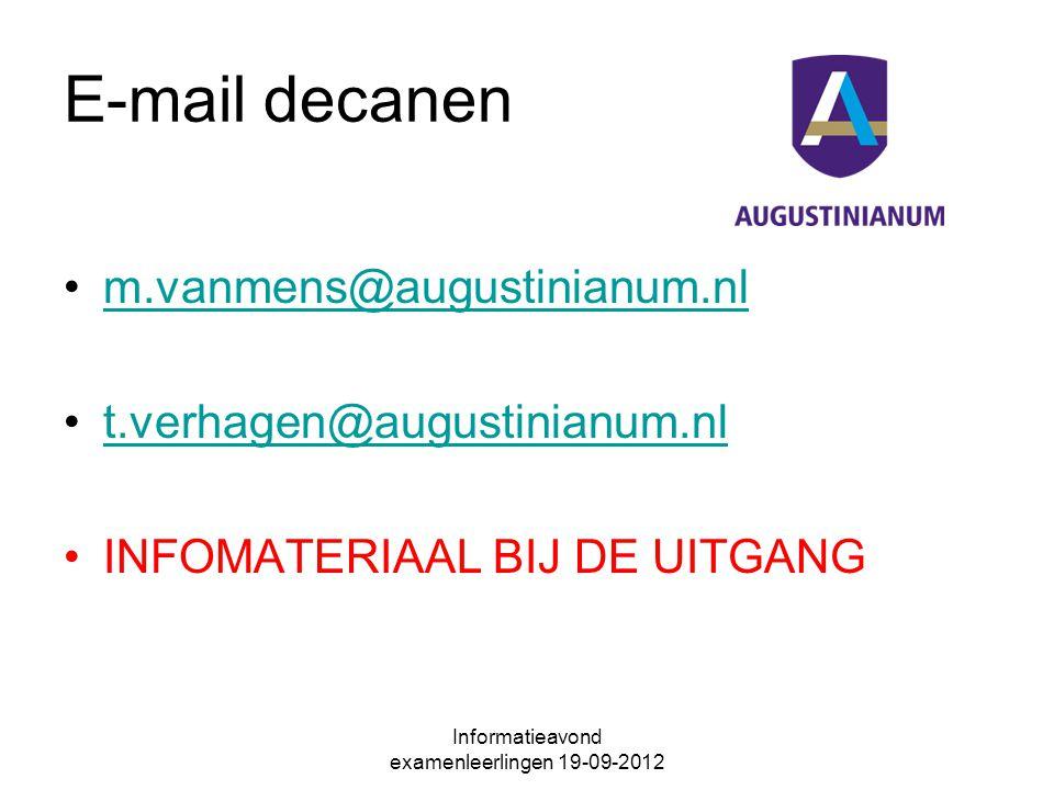 Informatieavond examenleerlingen 19-09-2012 E-mail decanen m.vanmens@augustinianum.nl t.verhagen@augustinianum.nl INFOMATERIAAL BIJ DE UITGANG