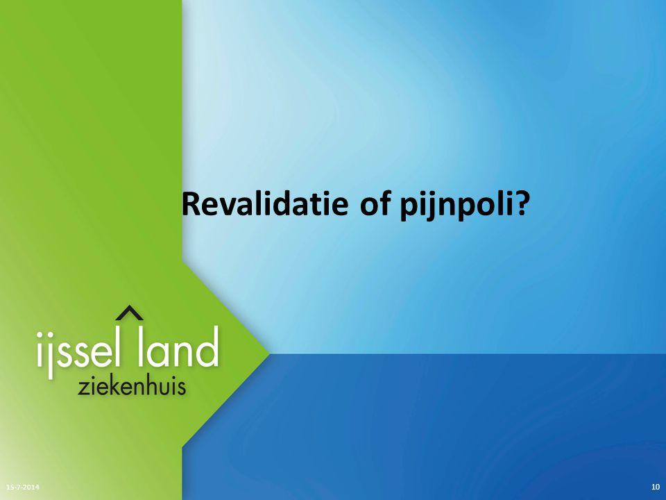 Revalidatie of pijnpoli? 15-7-2014 10
