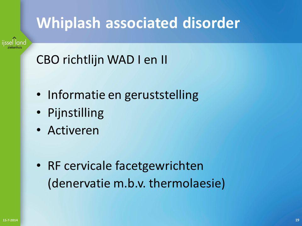 Whiplash associated disorder CBO richtlijn WAD I en II Informatie en geruststelling Pijnstilling Activeren RF cervicale facetgewrichten (denervatie m.b.v.