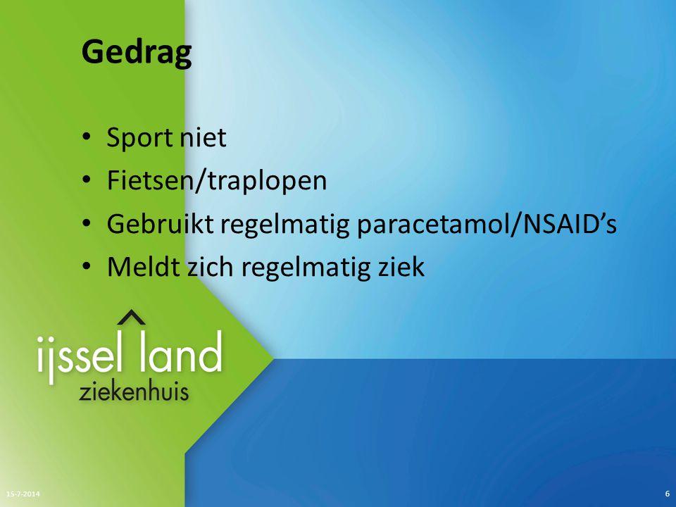 Gedrag Sport niet Fietsen/traplopen Gebruikt regelmatig paracetamol/NSAID's Meldt zich regelmatig ziek 15-7-2014 6