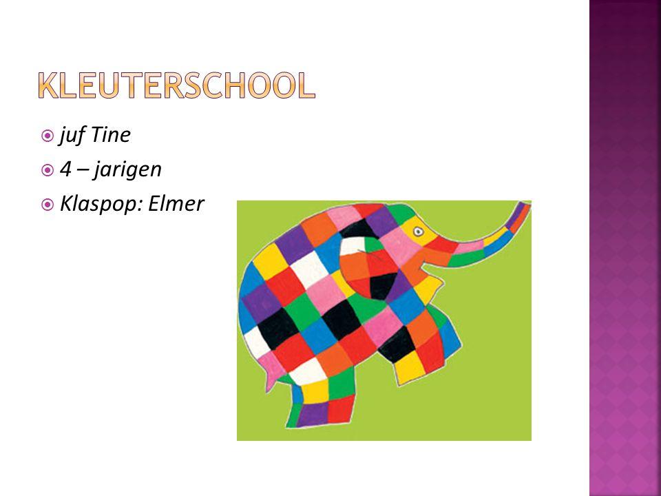  juf Tine  4 – jarigen  Klaspop: Elmer