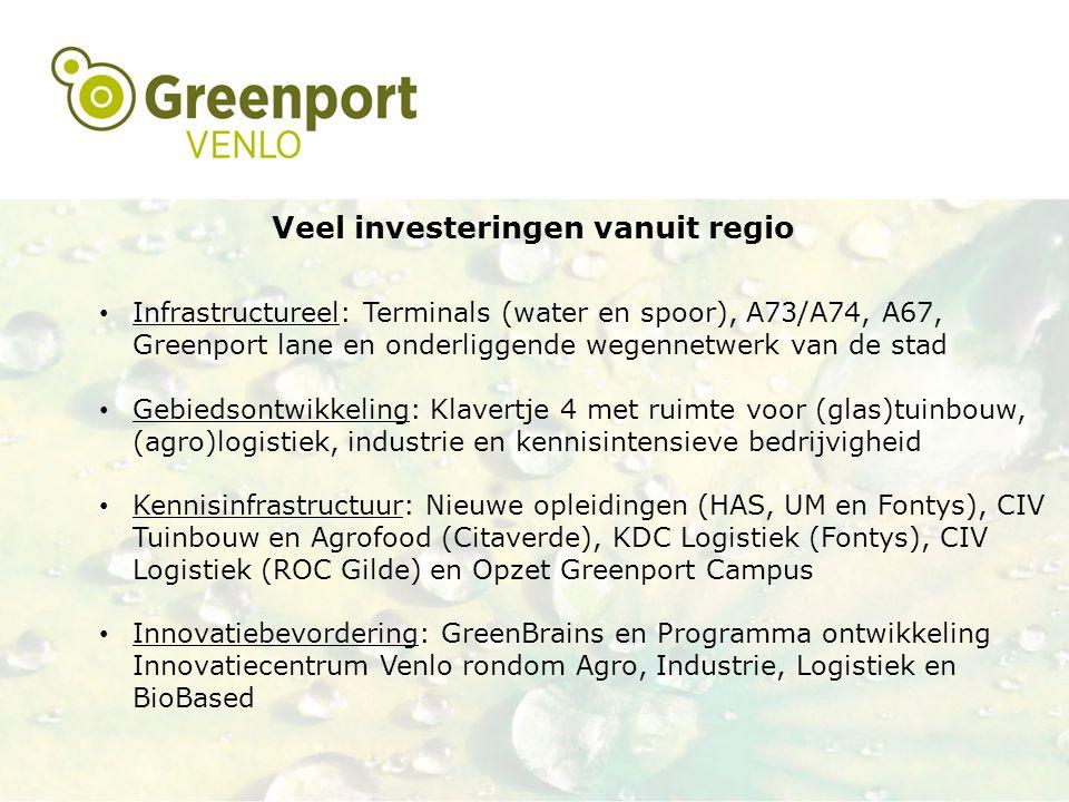 Veel investeringen vanuit regio Infrastructureel: Terminals (water en spoor), A73/A74, A67, Greenport lane en onderliggende wegennetwerk van de stad G