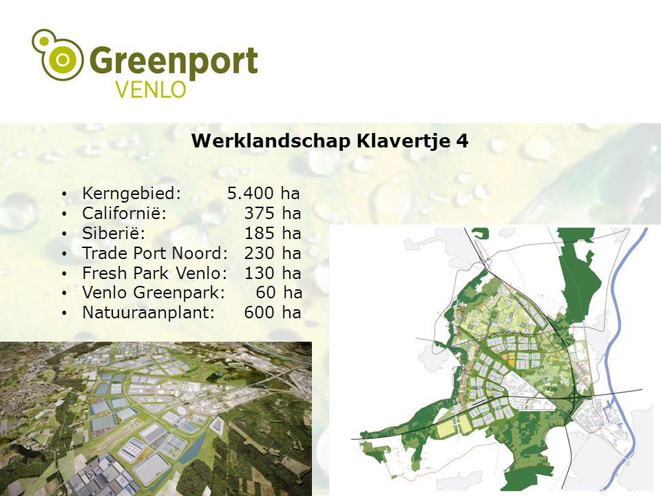 Gebiedsontwikkeling Kerngebied: Californië: Siberië: Trade Port Noord: Fresh Park Venlo: Venlo Greenpark: Natuuraanplant: Werklandschap Klavertje 4 5.