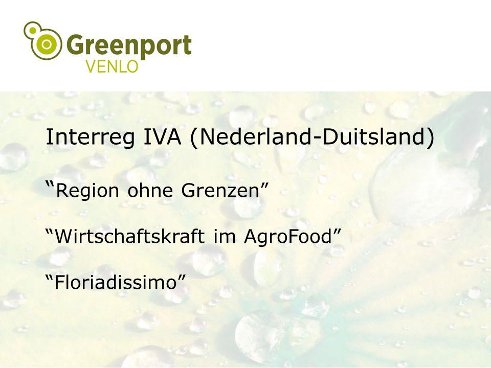 """Interreg IVA (Nederland-Duitsland) """" Region ohne Grenzen"""" """"Wirtschaftskraft im AgroFood"""" """"Floriadissimo"""""""