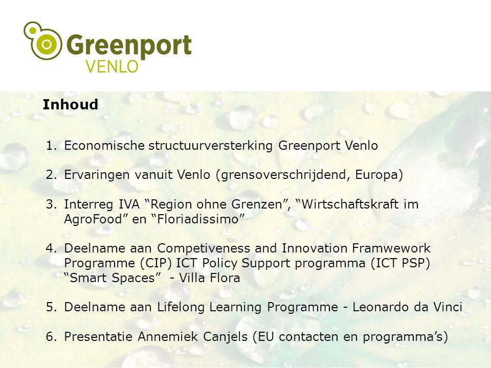 """Inhoud 1.Economische structuurversterking Greenport Venlo 2.Ervaringen vanuit Venlo (grensoverschrijdend, Europa) 3.Interreg IVA """"Region ohne Grenzen"""""""
