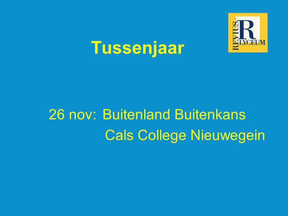 Tussenjaar 26 nov:Buitenland Buitenkans Cals College Nieuwegein