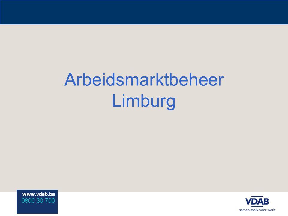 www.vdab.be 0800 30 700 Arbeidsmarktbeheer Limburg