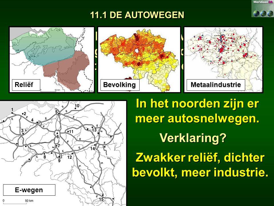 E-wegen In het noorden zijn er meer autosnelwegen. 11.1 DE AUTOWEGEN Vergelijk de dichtheid van het autosnelwegennet in het noorden met die van het zu