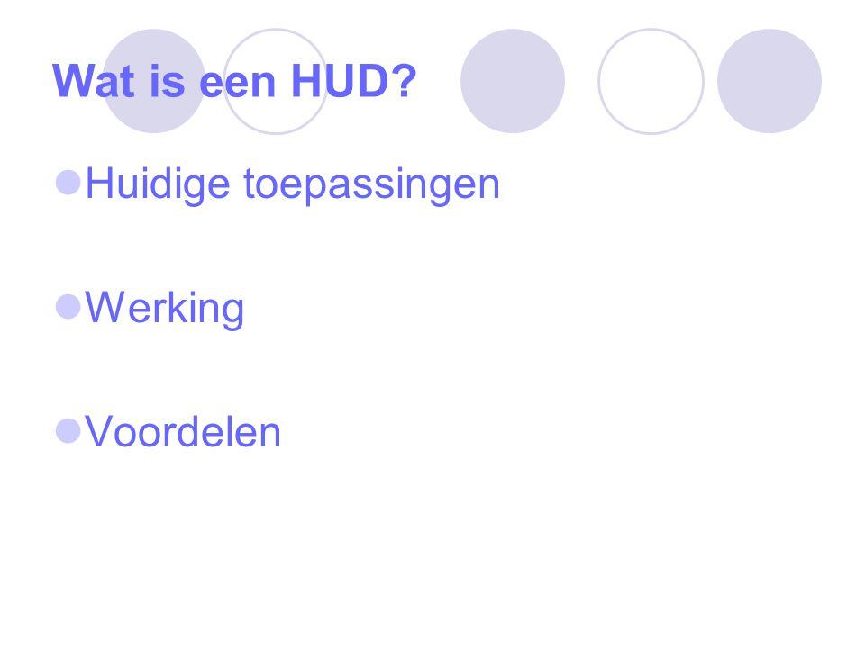 Wat is een HUD? Huidige toepassingen Werking Voordelen
