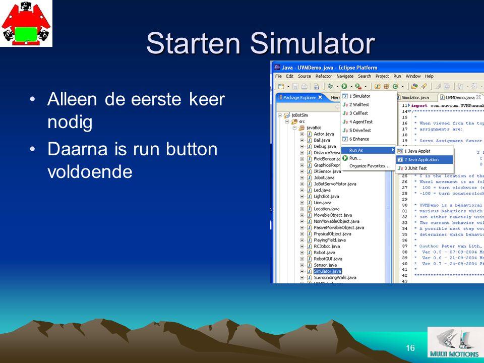 16 Starten Simulator Alleen de eerste keer nodig Daarna is run button voldoende