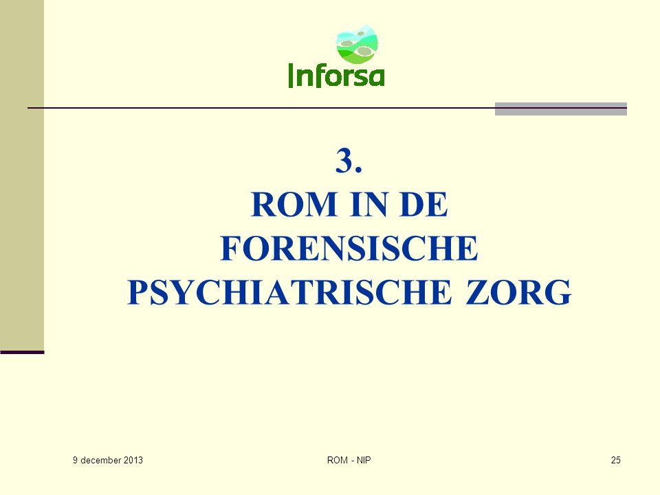 3. ROM IN DE FORENSISCHE PSYCHIATRISCHE ZORG ROM - NIP25 9 december 2013