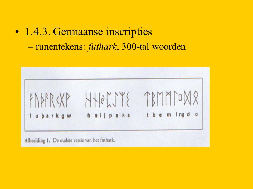 1.4.3. Germaanse inscripties –runentekens: futhark, 300-tal woorden