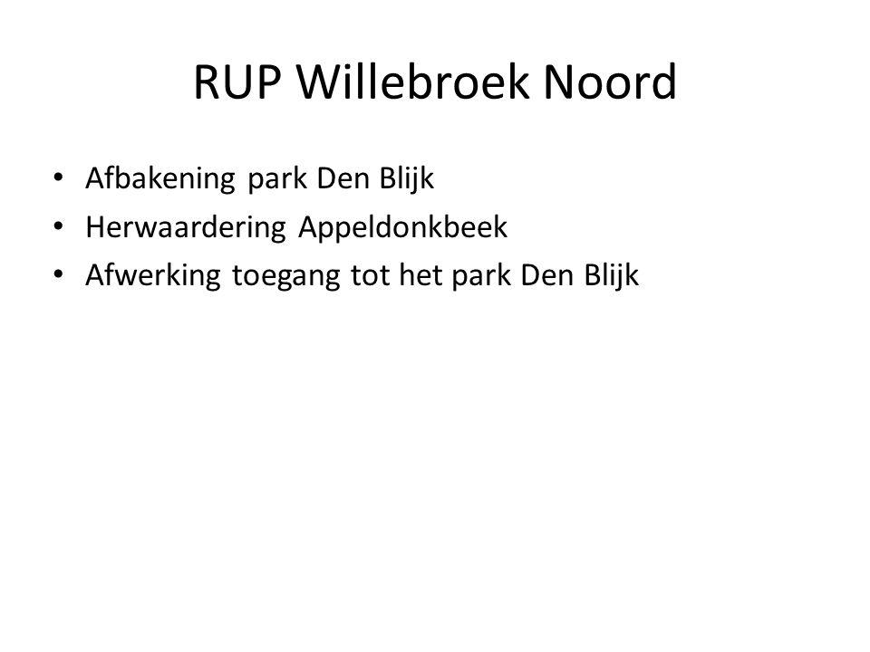 RUP Willebroek Noord Afbakening park Den Blijk Herwaardering Appeldonkbeek Afwerking toegang tot het park Den Blijk