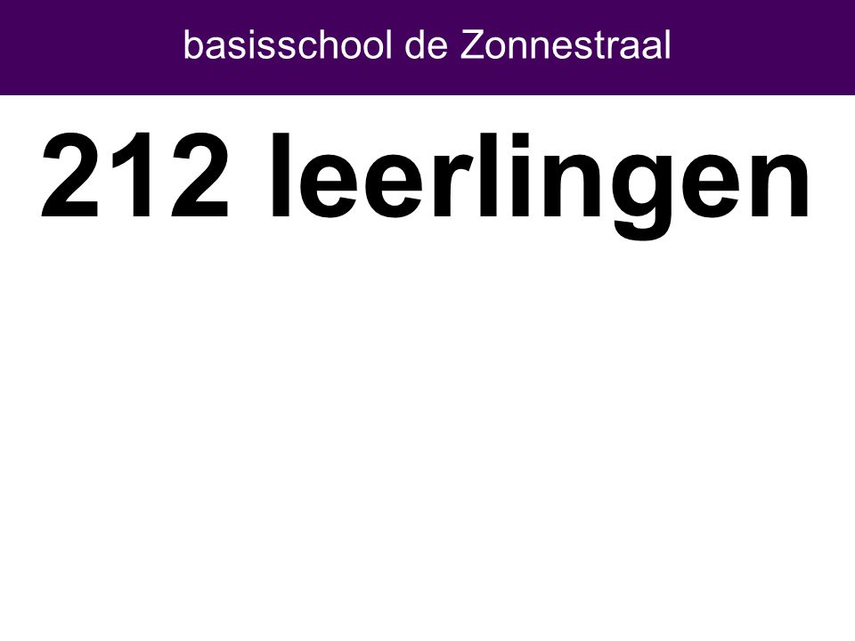 basisschool de Zonnestraal 205 leerlingen 212 leerlingen