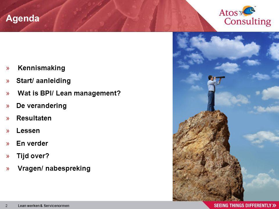 2 Lean werken & Servicenormen Agenda »Kennismaking »Start/ aanleiding »Wat is BPI/ Lean management? »De verandering »Resultaten »Lessen »En verder »Ti