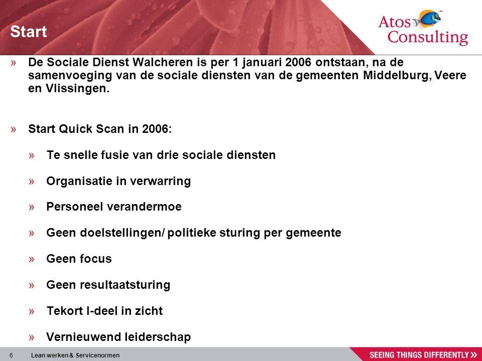 6 Lean werken & Servicenormen Start »De Sociale Dienst Walcheren is per 1 januari 2006 ontstaan, na de samenvoeging van de sociale diensten van de gem