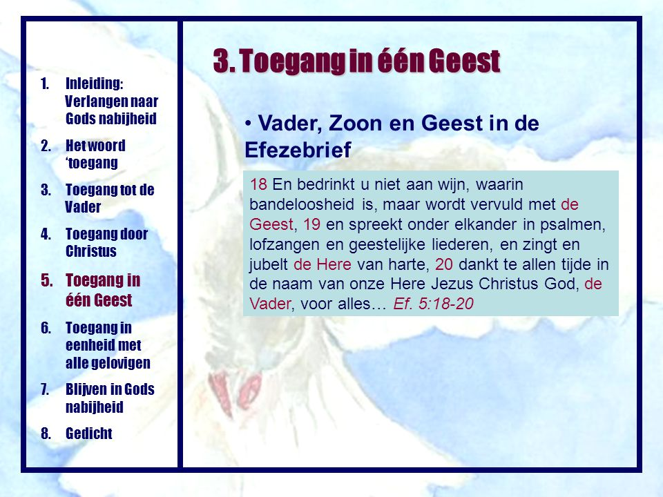 Vader, Zoon en Geest in de Efezebrief 1.Inleiding: Verlangen naar Gods nabijheid 2.Het woord 'toegang 3.Toegang tot de Vader 4.Toegang door Christus 5
